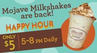 Mojave milkshake only $5 5-8pm daily