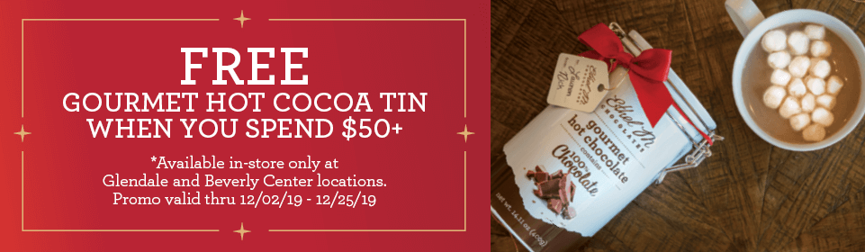Free hot cocoa tin with $50 purchase. Only at Glendale and Beverly Center locations