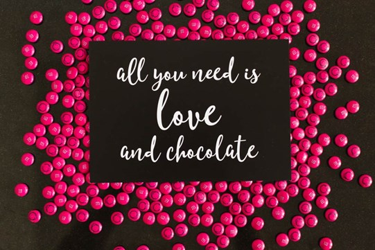 """All you need is love and chocolate"""