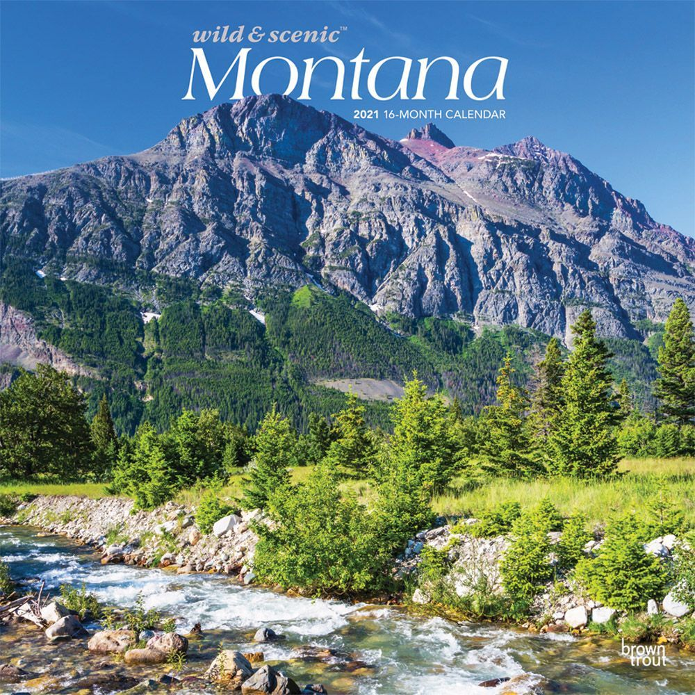 Montana Wild & Scenic 2021 Wall Calendar