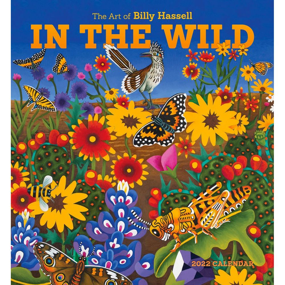 In the Wild The Art of Billy Hassell 2022 Wall Calendar