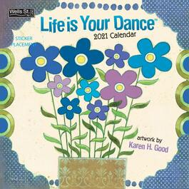 Life is Your Dance Wall Calendar