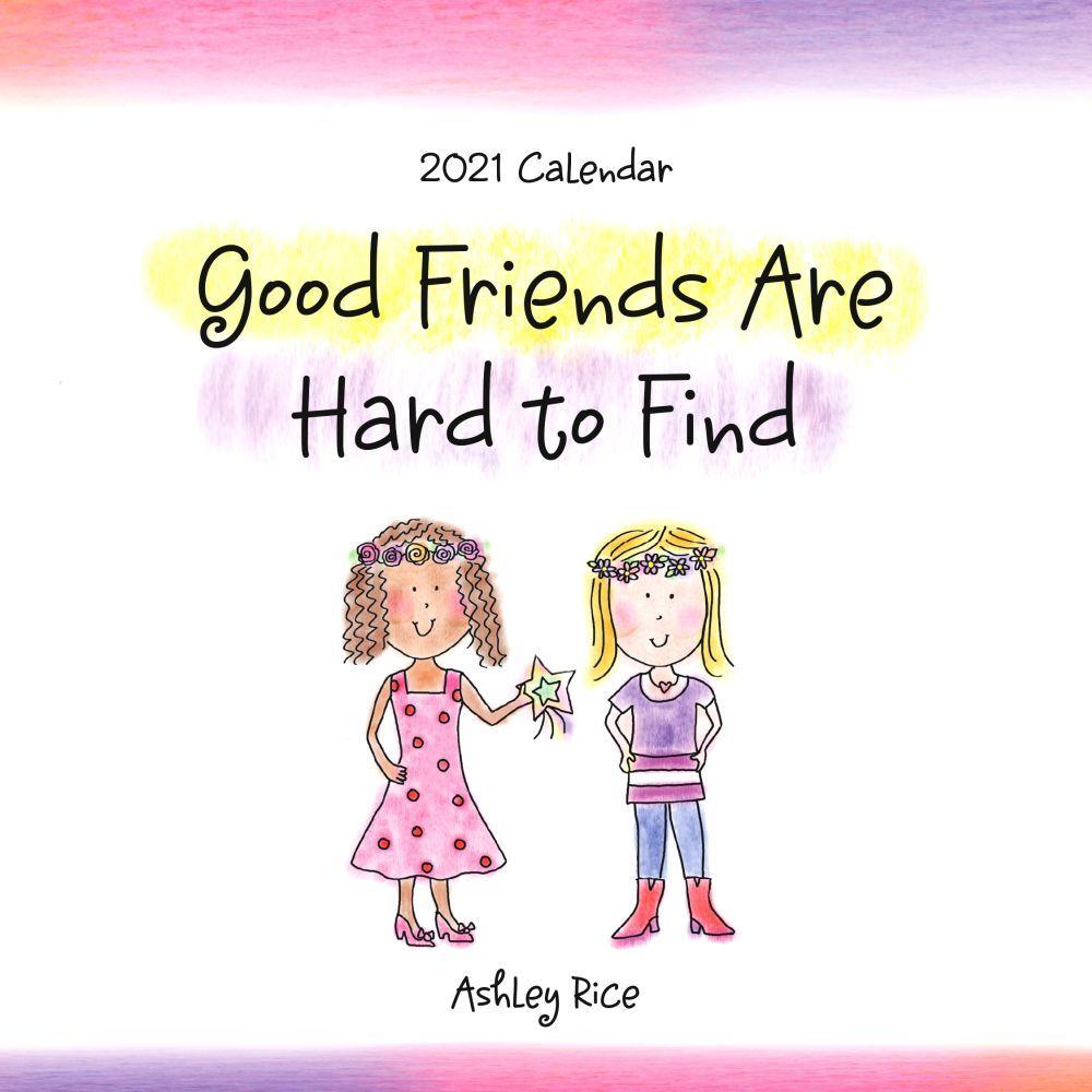 2021 Good Friends Are Hard to Find Mini Wall Calendar