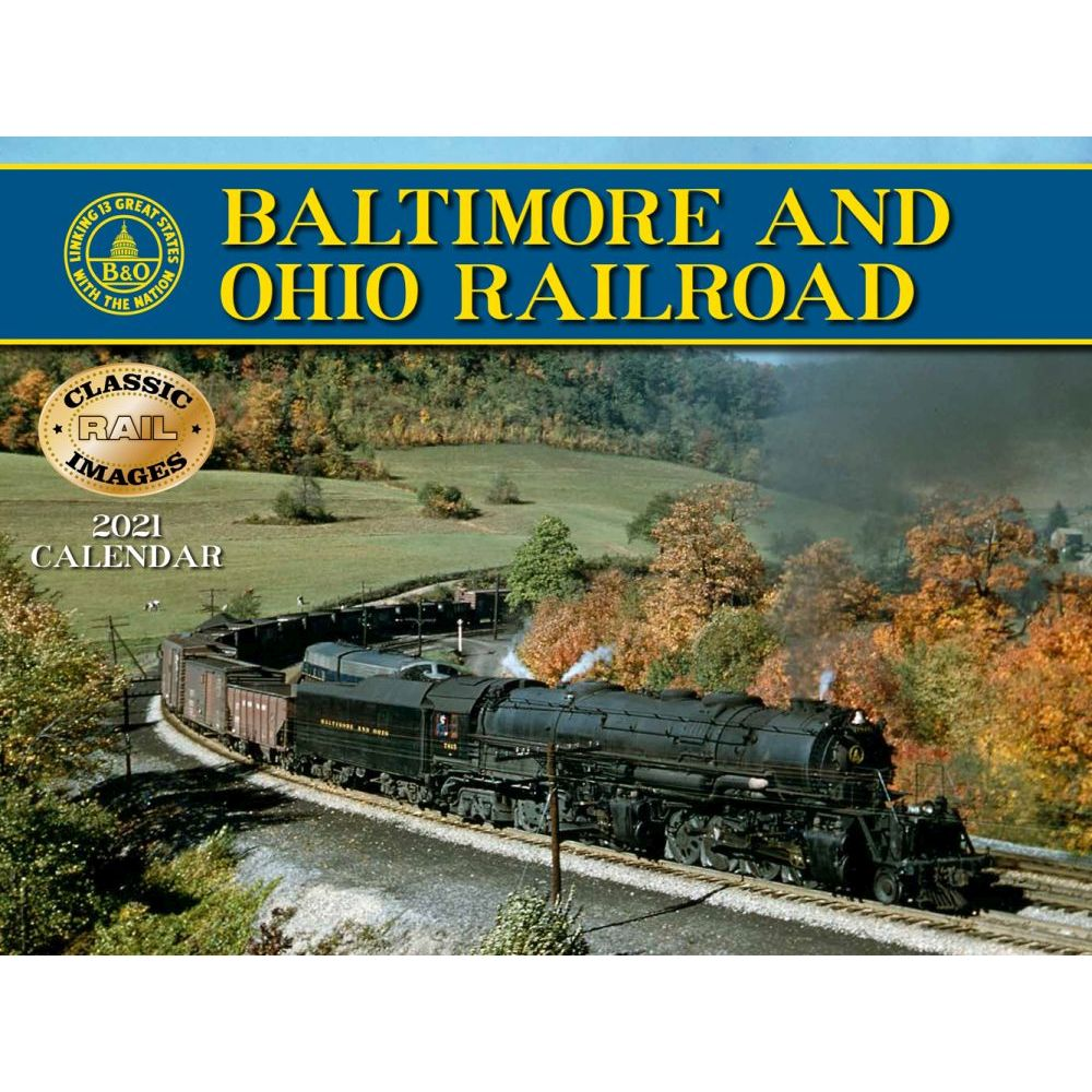 2021 Trains Baltimore Ohio Railroad Wall Calendar