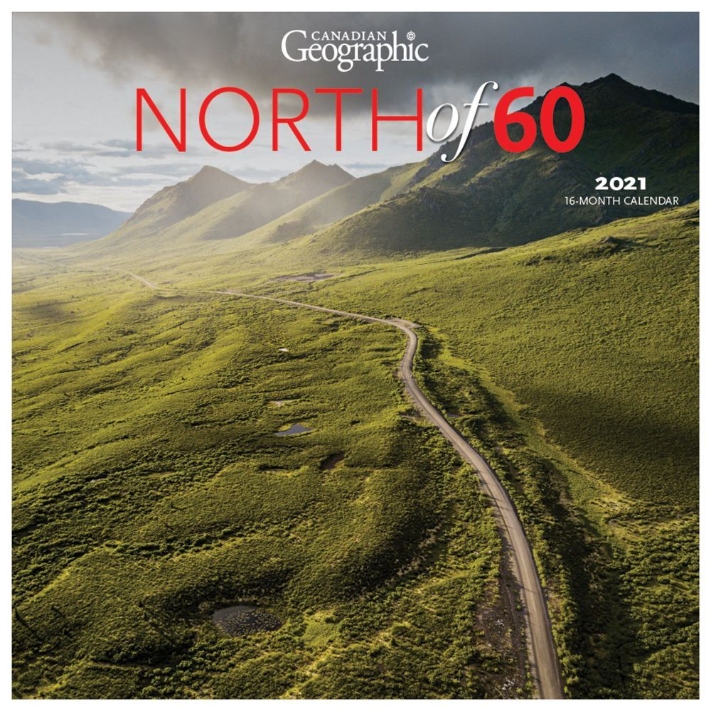 2021 Canadian Geographic North of 60 Wall Calendar