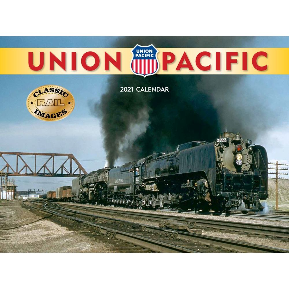 2021 Trains Union Pacific Railroad Wall Calendar