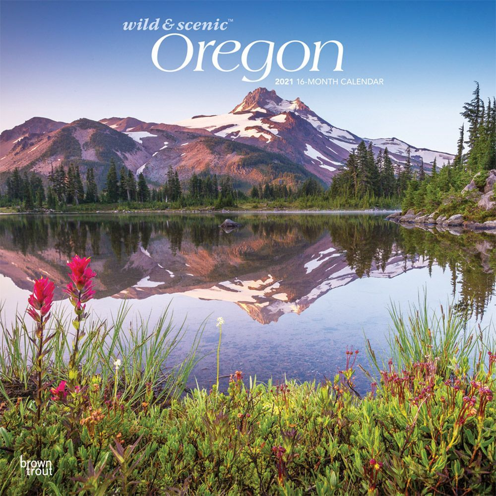 Oregon Wild and Scenic 2021 Wall Calendar