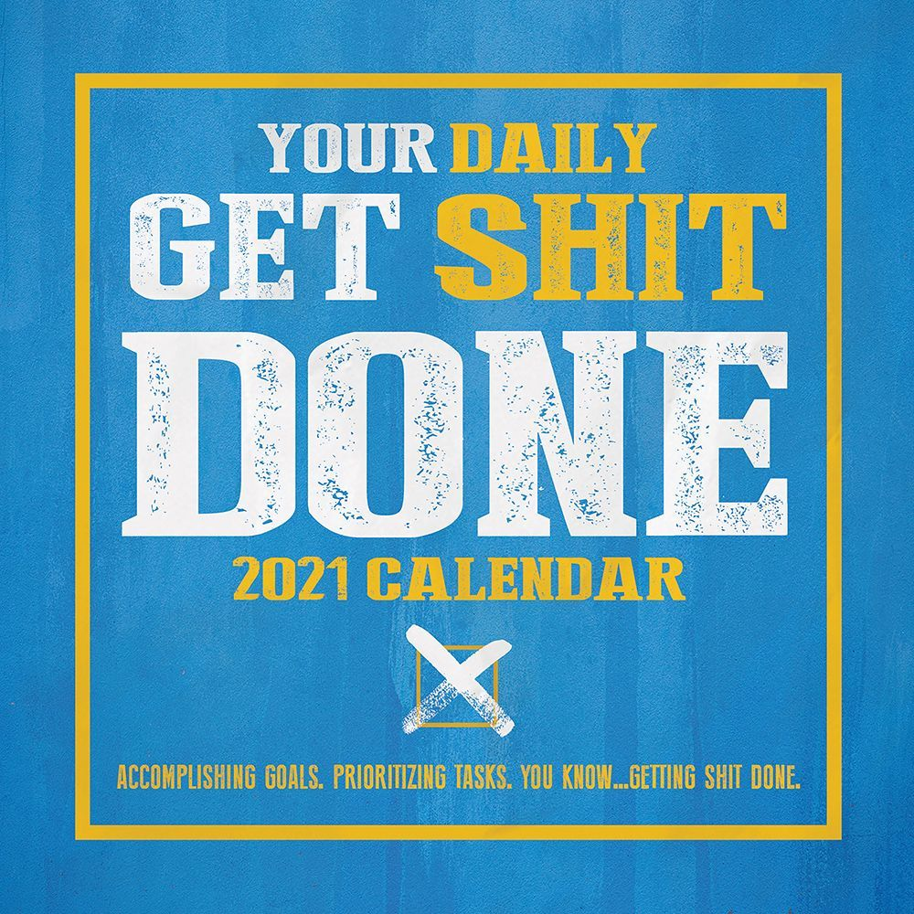 2021 Get Shit Done Desk Calendar