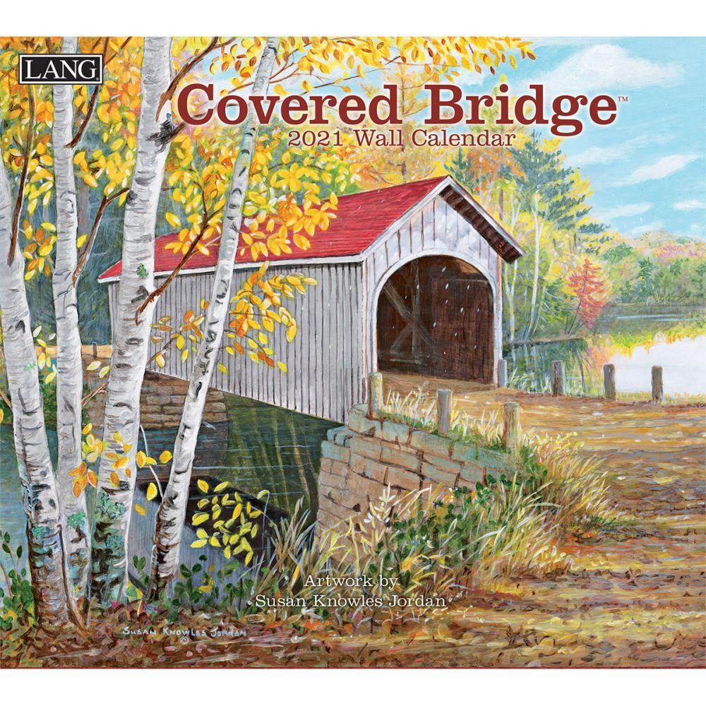 2021 Covered Bridge Wall Calendar by Persis Clayton Weirs
