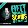 Fifty-Outrageous-Scams-and-Hustles-1