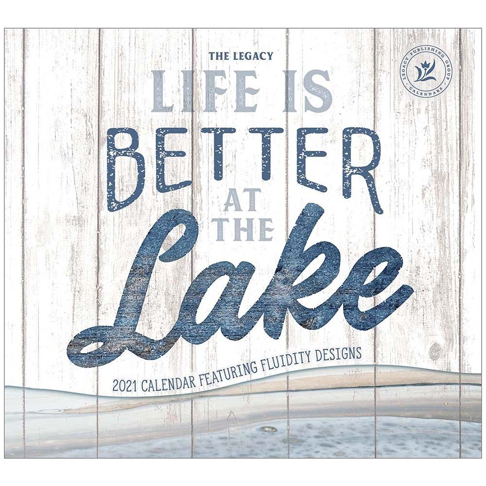 2021 Life is Better at the Lake Wall Calendar