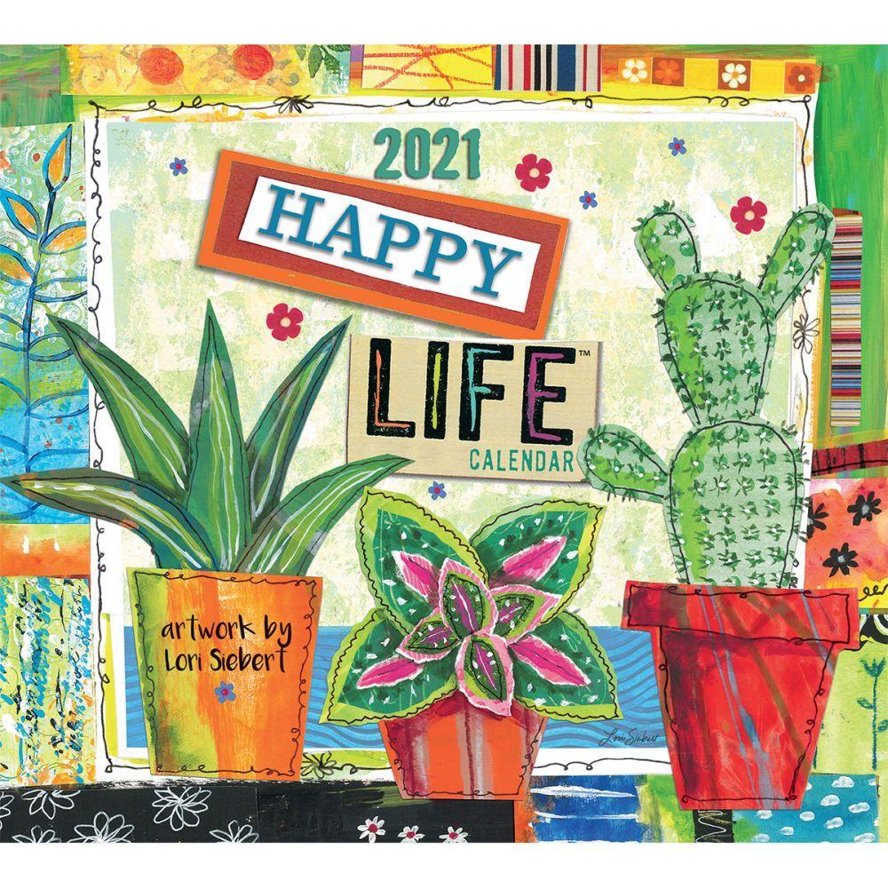 2021 Happy Life Wall Calendar by Lori Siebert
