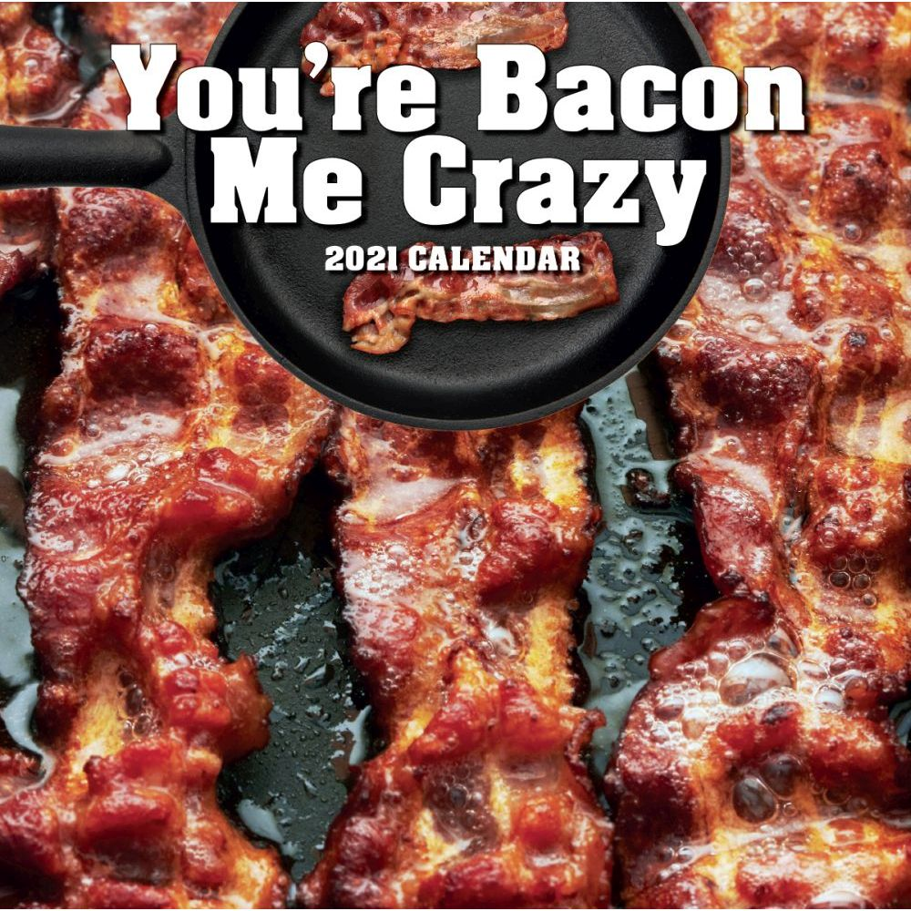 2021 Youre Bacon Mini Crazy Mini Wall Calendar SV
