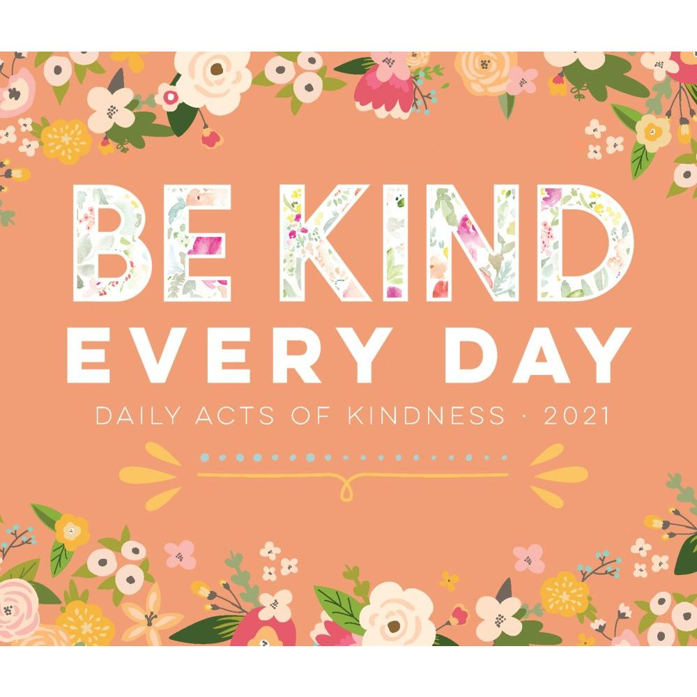 2021 Be Kind Ever Day Desk Calendar