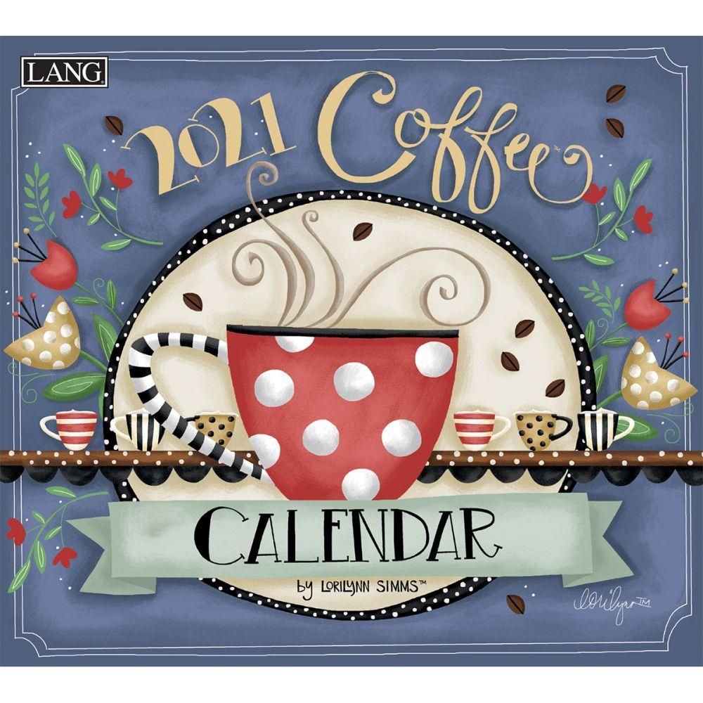 2021 Coffee Wall Calendar by LoriLynn Simms