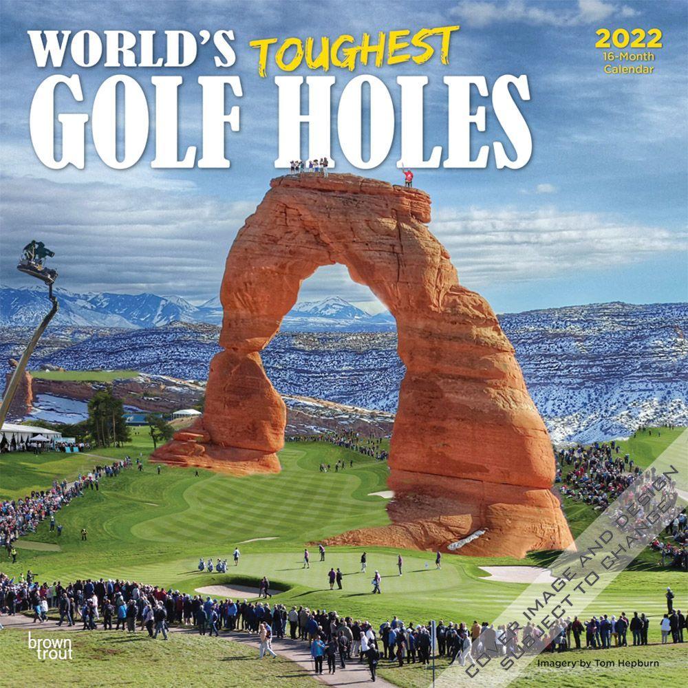 Worlds Toughest Golf Holes 2022 Wall Calendar