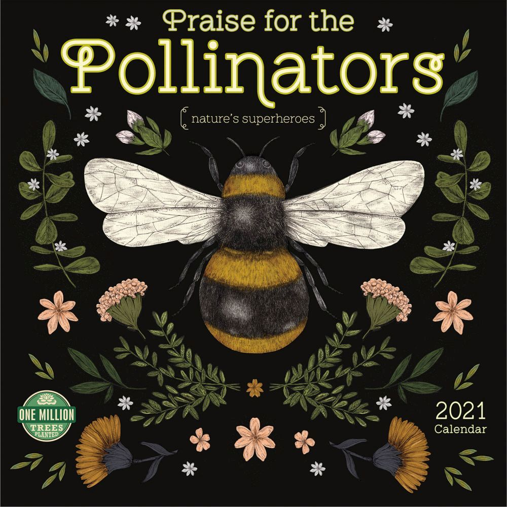 2021 Praise for the Pollinators Wall Calendar