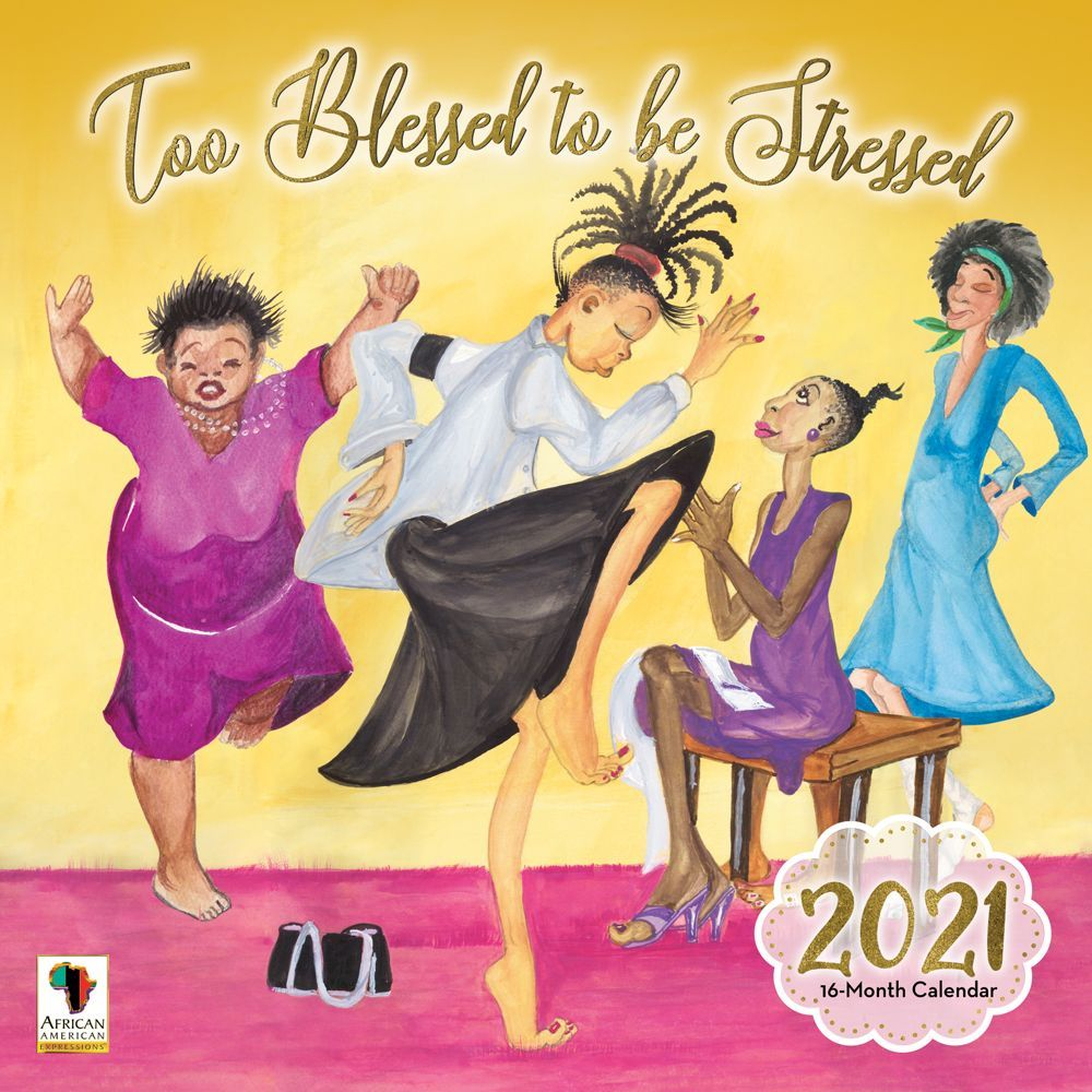 2021 Too Blessed to be Stressed Wall Calendar