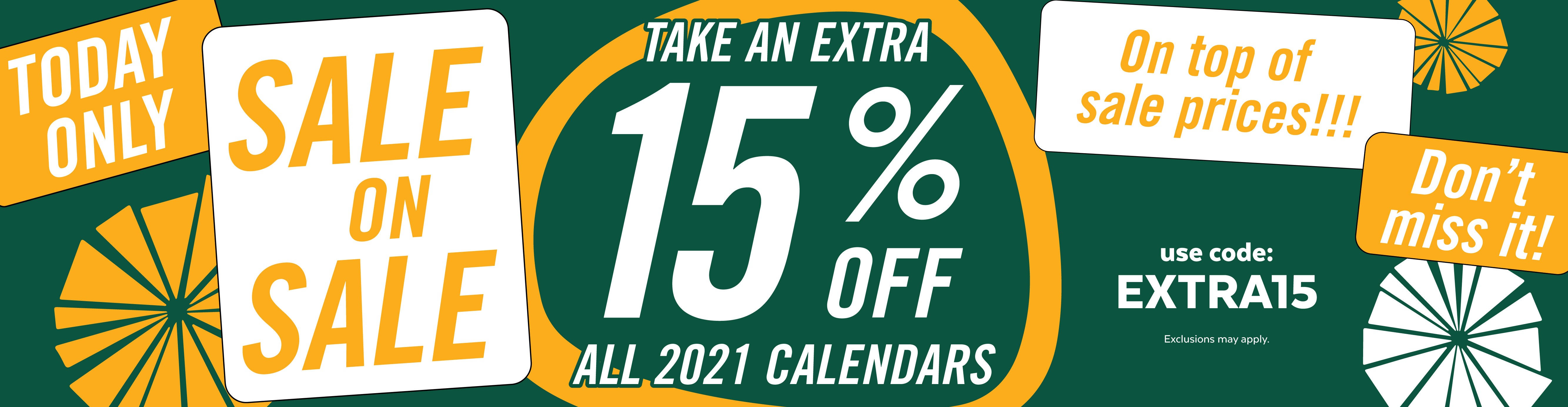 Sale on Sale! Take an Extra 15% Off All 2021 Calendars! Use Code EXTRA15