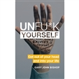 image unfu*k-yourself:-get-out-of-your-head-and-into-your-life-book-main-image