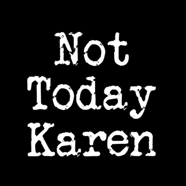 not-today-karen-tee-Main-image