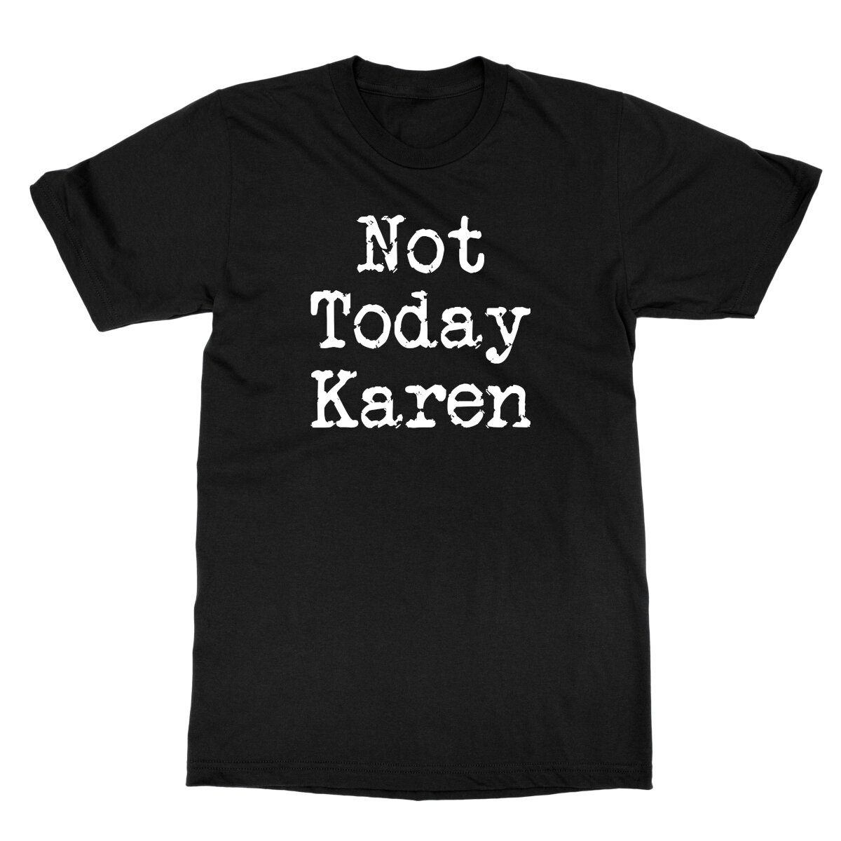 not-today-karen-tee-First-Alternate-image
