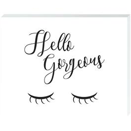 Hello Gorgeous - 11in. x 14in.