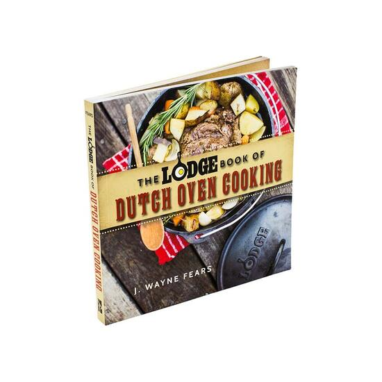 The Lodge Book of Dutch Oven Cooking - J. Wayne Fears