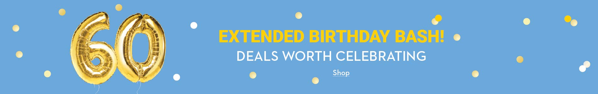 Extended birthday bash! Deals worth celebrating