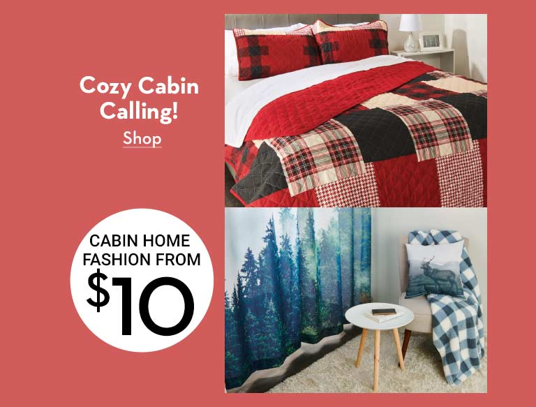 Cozy cabin calling! Cabin home fashion from $10