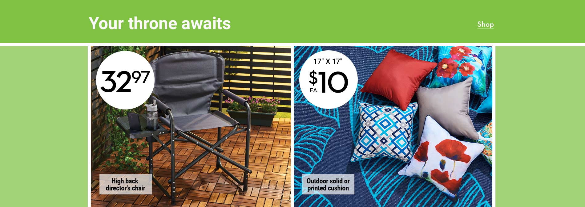 Your throne awaits. 32.97 High back director's chair. $10 Outdoor solid or printed cushion