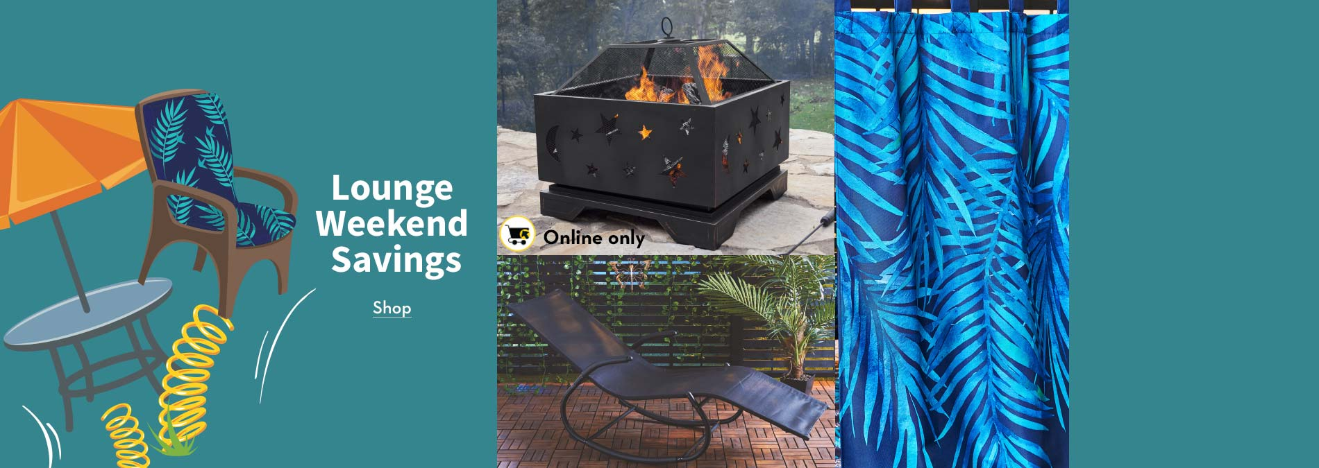 Lounge Weekend Savings. Outdoor living