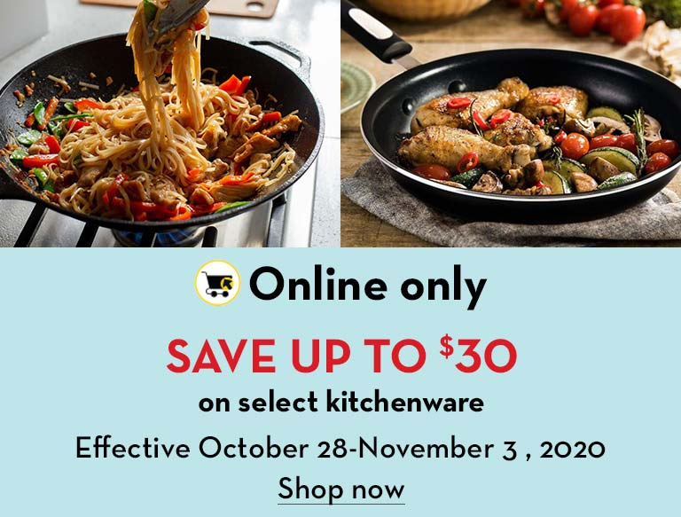 Online only. Save up to $30 on select kitchenware. Effective October 28-November 3, 2020