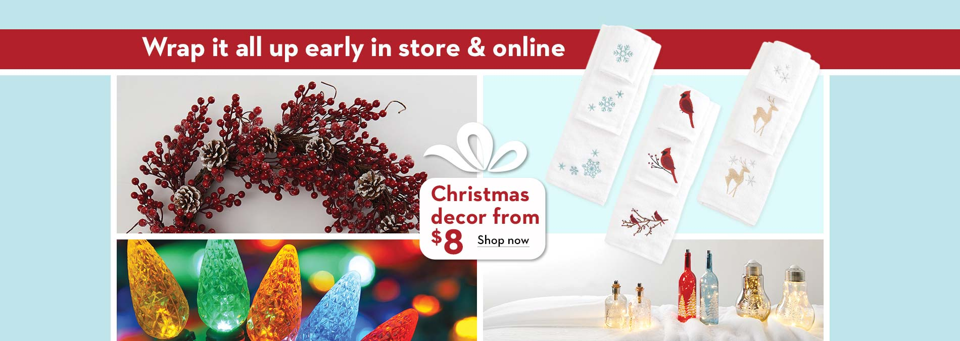 Wrap it all up early. Christmas decor from $8
