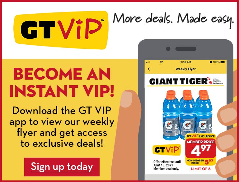 GT VIP. More deals. Made easy. Become an instant VIP! Download the GT VIP app to view our weekly flyer and get access to exclusive deals! Sign up today