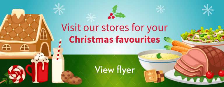Visit our stores for your Christmas favourites