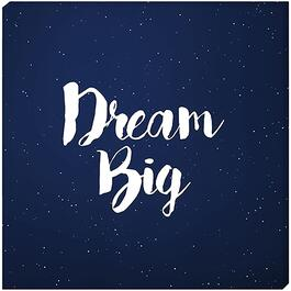 Dream Big - 12in. x 12in.
