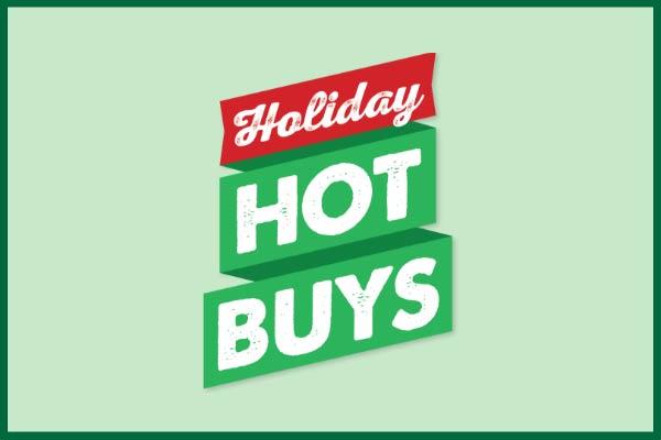 Holiday Hot Buys